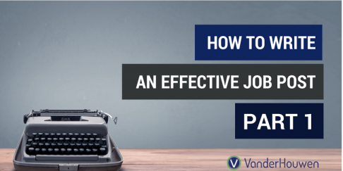 How To Write An Effective Job Post: Part 1