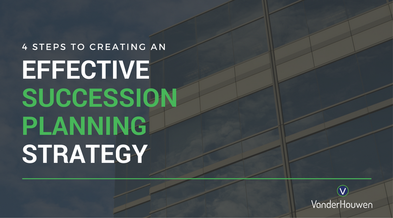 4 Steps To Creating An Effective Succession Planning Strategy | VanderHouwen