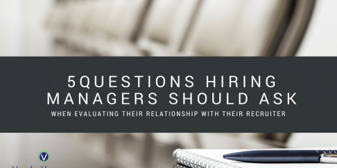 5 Questions Hiring Managers Should Ask When Evaluating Their Relationship With Their Recruiter