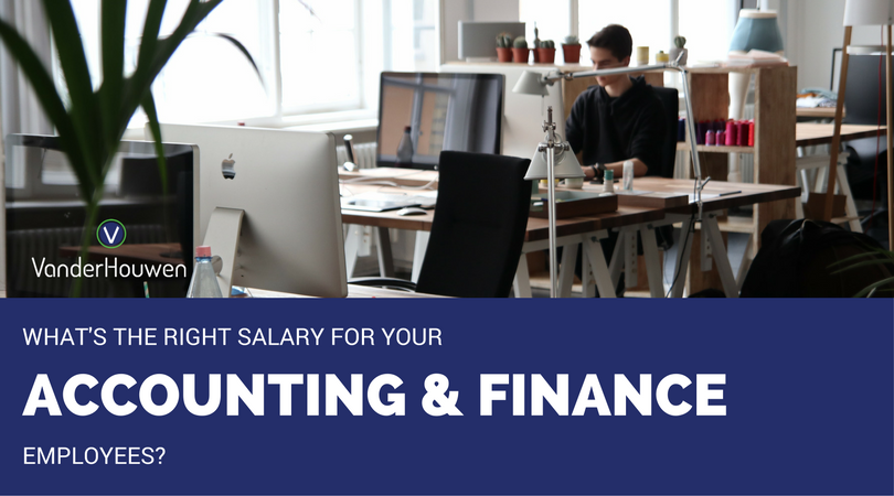 Whats the Right Salary for Accounting & Finance Employees | VanderHouwen