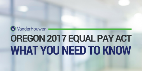 Oregon 2017 Equal Pay Act: What You Need To Know