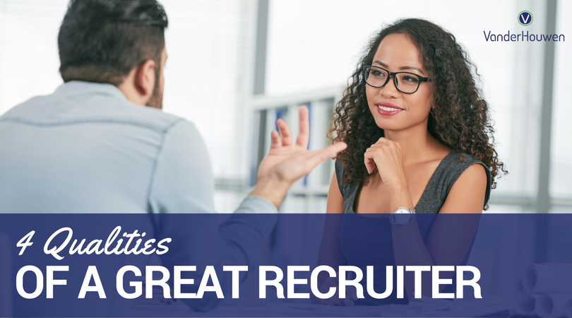 4 Qualities Of A Great Recruiter | VanderHouwen