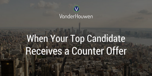 What To Do When Your Top Candidate Receives A Counter-Offer