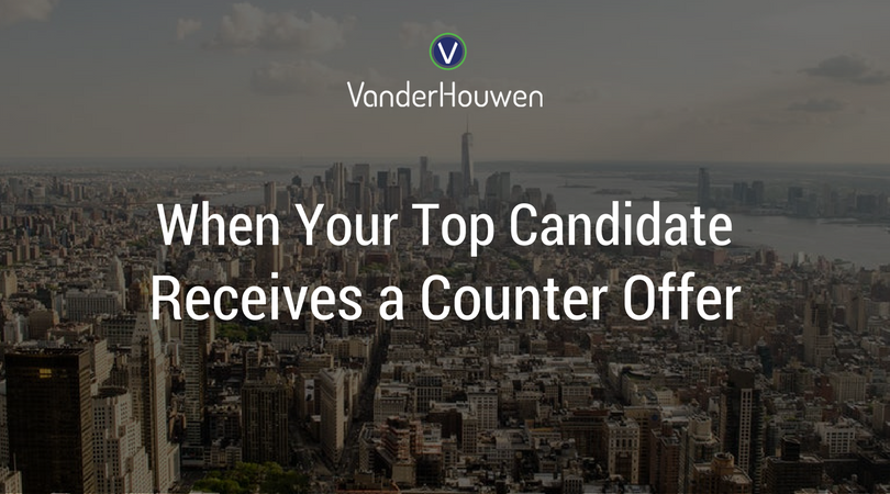 What To Do When Candidates Receive Counter-Offers | VanderHouwen