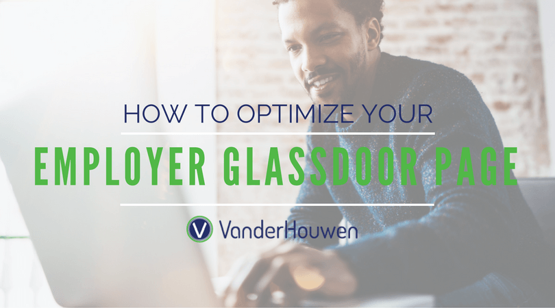 How To Optimize Your Employer Glassdoor Page | VanderHouwen