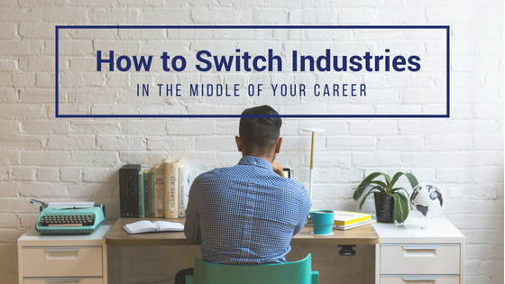 How To Switch Industries In The Middle Of Your Career | VanderHouwen