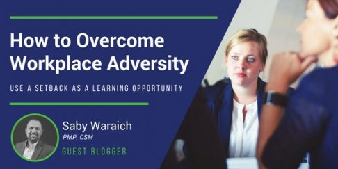 How To Overcome Workplace Adversity: Use A Setback As A Learning Opportunity