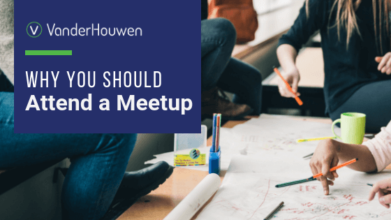Why You Should Attend A Meetup