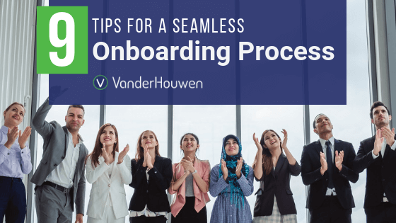 9 Tips For A Seamless Onboarding Process