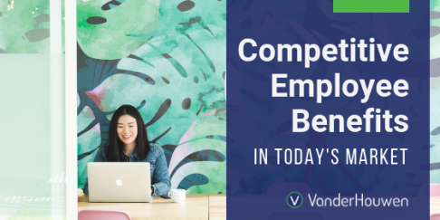 Competitive Employee Benefits In Today's Market