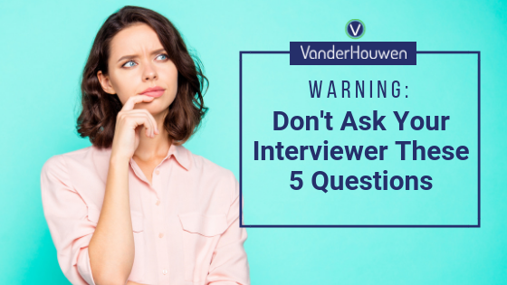 Warning: Don't Ask Your Interviewer These 5 Questions
