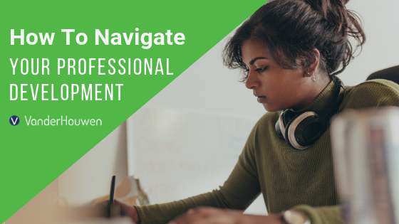 How To Navigate Your Professional Development
