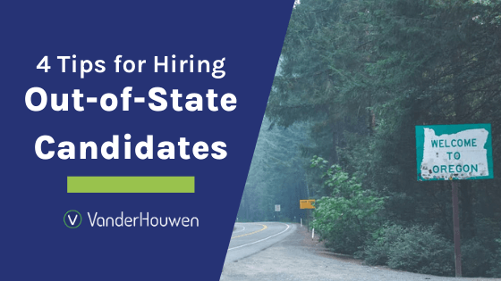 4 tips for hiring out-of-state candidates | Welcome to Oregon sign on side of highway