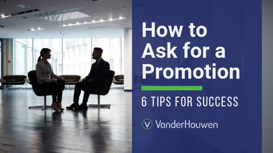 How To Ask For A Promotion: 6 Tips For Success