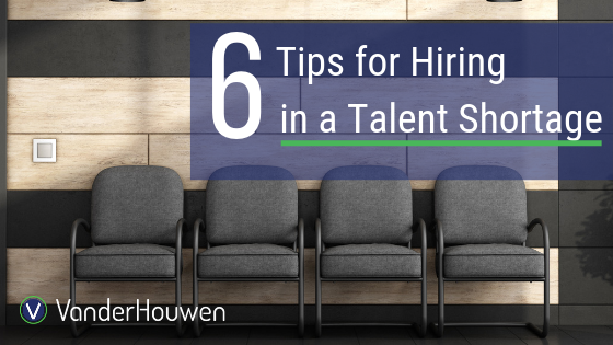 6 Tips For Hiring In A Talent Shortage