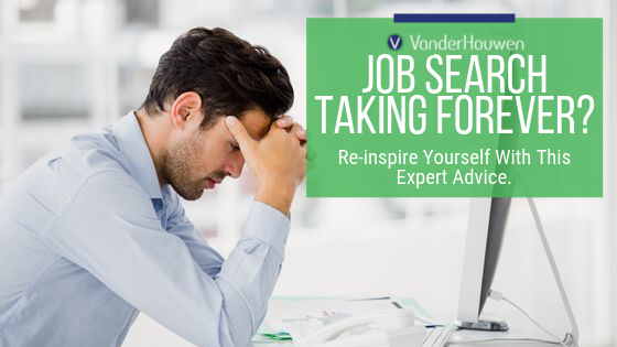 Job Search Taking Forever? Re-inspire Yourself With This Expert Advice