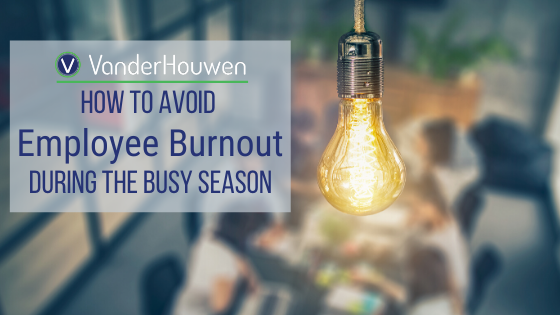 5 Ways To Avoid Employee Burnout During The Busy Season