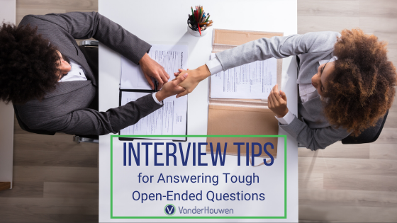 Interview Tips For Answering Tough Open-Ended Questions