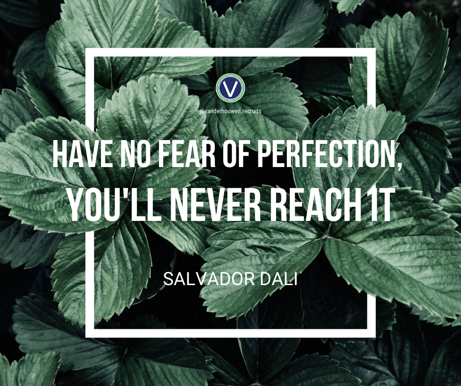 "Salvador Dali quote over green foliage. ""Have no fear of perfection, you'll never reach it."""