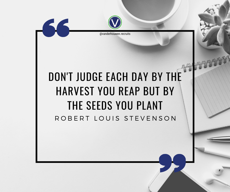"Robert Louis Stevenson quote on black and white photo of a cup of coffee and office supplies. ""Don't judge each day by the harvest you reap but by the seeds you plant."""