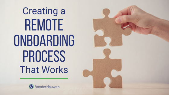 Creating A Remote Onboarding Process That Works