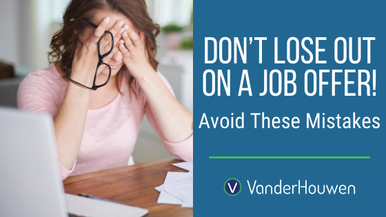Don't Lose Out On A Job Offer! Avoid These Mistakes