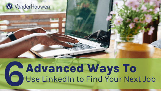 6 Advanced Ways to Use LinkedIn to Find Your Next Job | image in background is a POC woman's hands on her MacBook