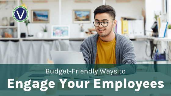 Budget-Friendly Ways to Engage your Employees