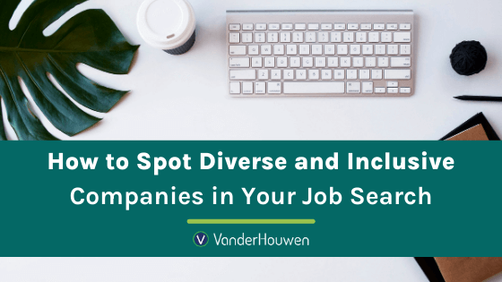 How To Spot Diverse And Inclusive Companies In Your Job Search