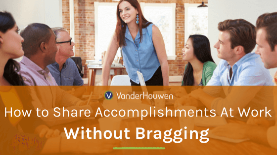 How to Share Accomplishments At Work Without Bragging