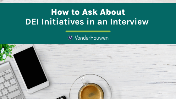 How To Ask About DEI Initiatives In An Interview